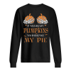If You Like My Pumpkins You Should See My Pie Unisex Sweatshirt