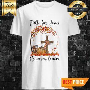 Halloween Pumpkin Fall For Jesus He Never Leaves shirt