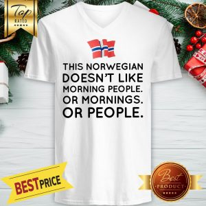 Funny This Norwegian Doesn't Like Morning People Or Mornings Or People V-neck