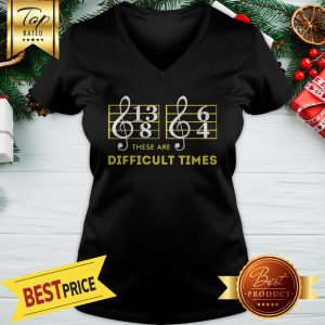 Music These Are Difficult Times V-neck