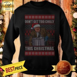 Official Kevin Malone Don't Get Too Chilly This Christmas Ugly Sweatshirt