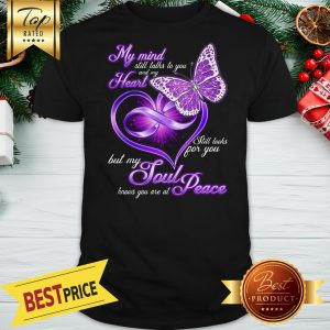 Brush Footed Butterfly My Mind Heart Soul Peace Shirt