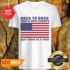 Back To Back World War Champs Don't Make Us 3 Peat American Flag V-neck