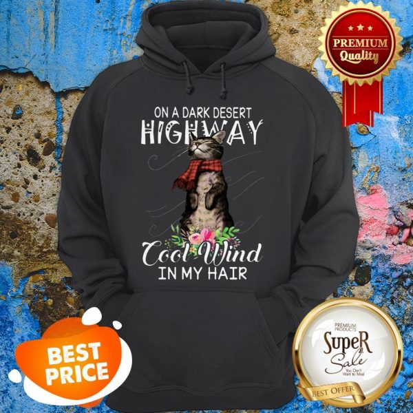 On A Dark Desert Highway Cool Wind In My Hair Cat Hoodie