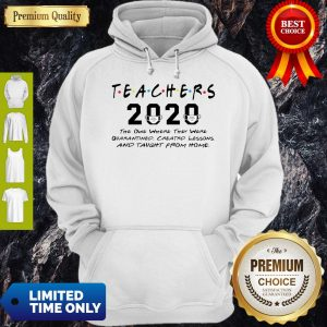 Teachers 2020 The One Where They Were Quarantined Created Lessons Covid-19 Hoodie