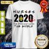 Pretty Nurses 2020 The Ones Who Saved The World Shirt