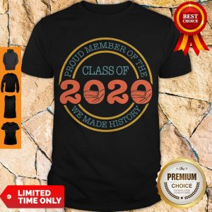 Awesome Proud Member Of The Class 2020 We Made History Mask Covid19 Shirt