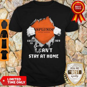 Blood Inside Me Asplundh Anytime Anywhere Covid-19 2020 I Cant Stay At Home Shirt