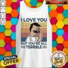 Hot I Love You But Youre All Terrible Vintage Retro Tank Top