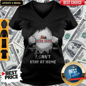 Nice Blood Inside Me Wayne Farms Covid 19 2020 I Can't Stay At Home V-neck