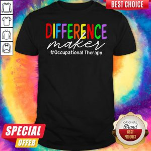 Pretty LGBT Difference Maker #Occupational Therapy Shirt