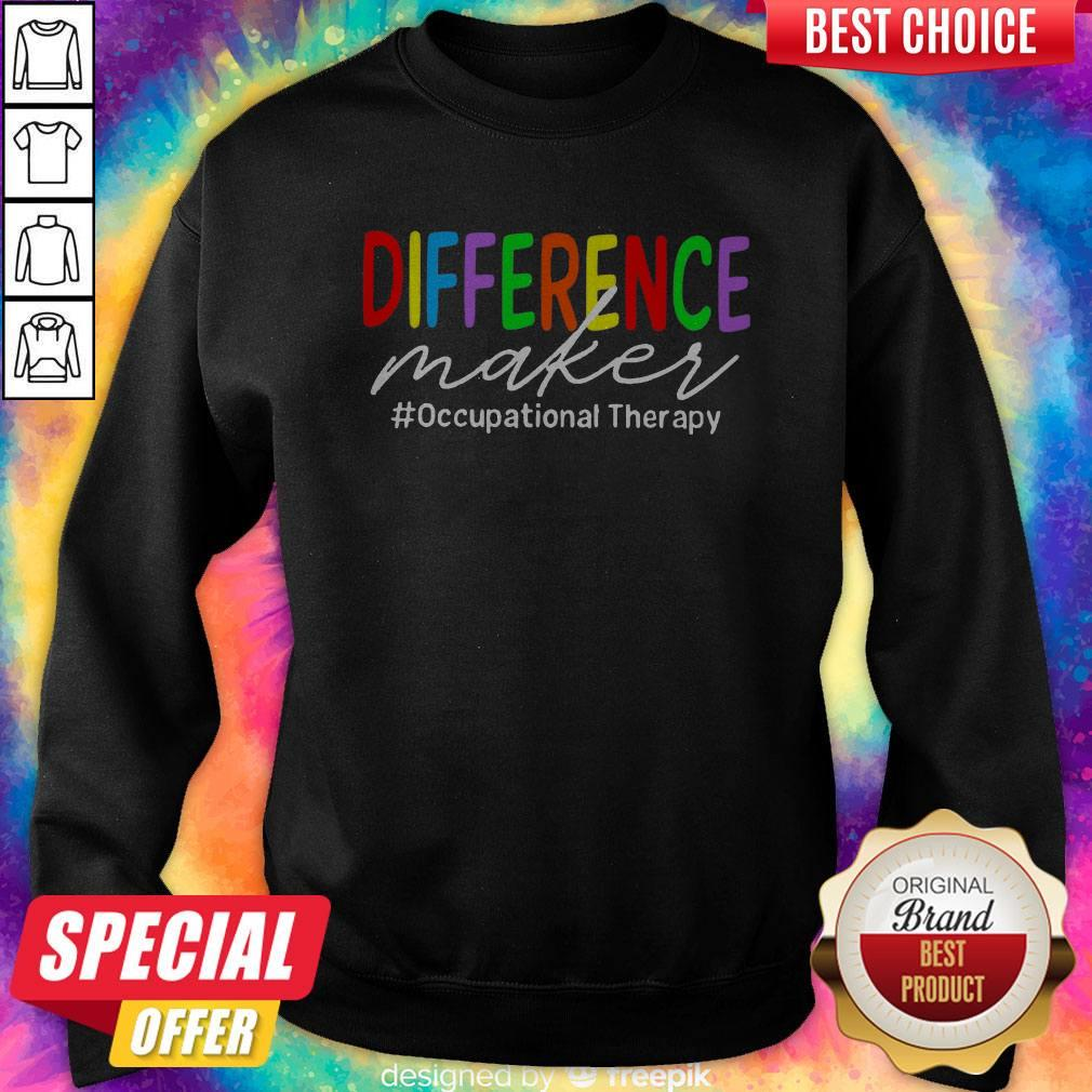 Pretty LGBT Difference Maker #Occupational Therapy Sweatshirt