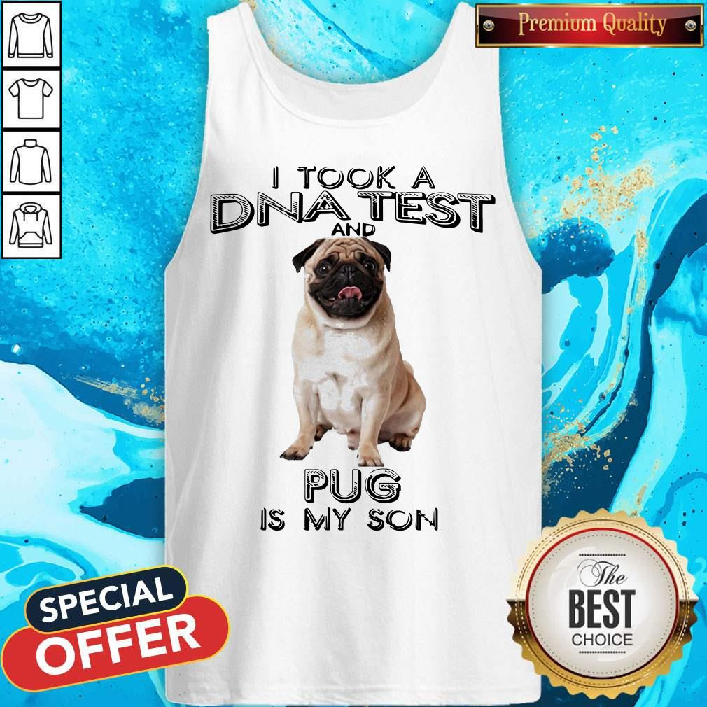 Original I Took A DNA Test And Pug Is My Son Tank Top