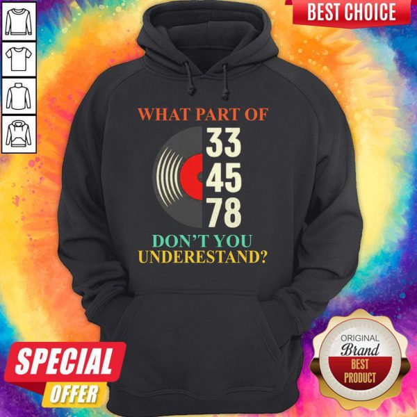 Premium What Part Of 33 45 78 Don't You Understand Hoodie