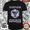 When Someone Attacks One Party Member We All Roll For Initiative Backtheblue American Shirt