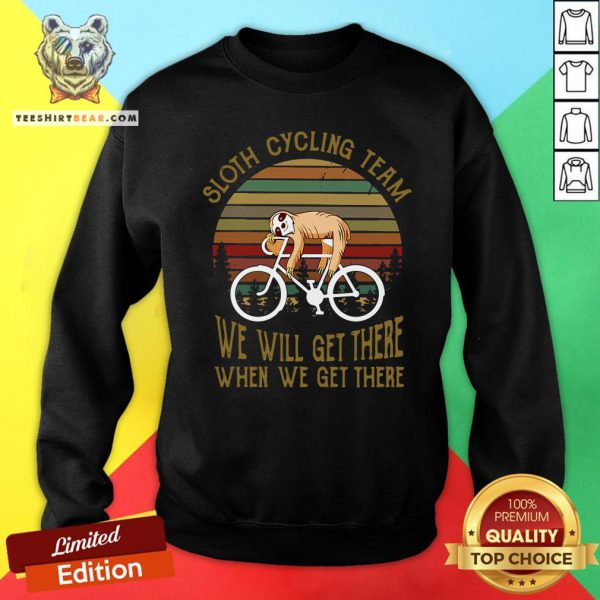 Cute Sloth Cycling Team We Will Get There When We Get There Vintage Retro Sweatshirt - Design By Teeshirtbear.com