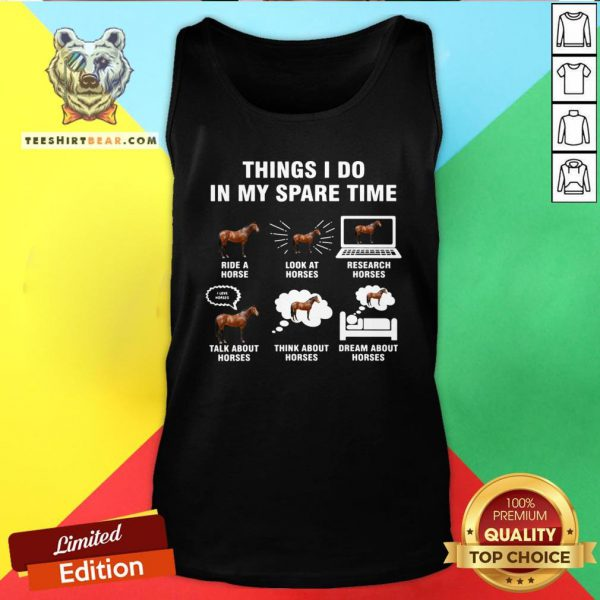 Top Things I Do In My Spare Time Horse Riding Tank Top - Design By Teeshirtbear.com