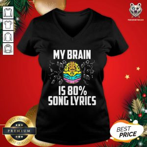 Good My Brain Is 80 Percent Song Lyrics V-neck - Design By Teeshirtbear.com