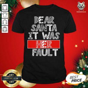 Dear Santa It Was Her Fault Funny Couples Christmas Gift Shirt - Design By Teeshirtbear.com