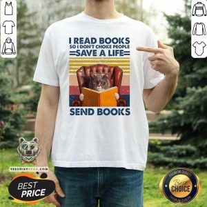 Cute Cat Read Books So I Do Not Choke People Save A Life Send Books Shirt - Design by Teeshirtbear.com