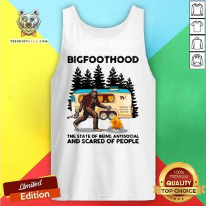 Hot BigfootHood Camping The State Of Being Antisocial And Scared Of People Tank Top - Design by Teeshirtbear.com