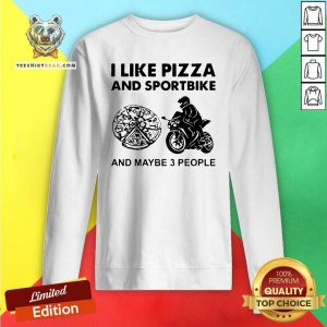 I Like Pizza And Sportbike And Maybe 3 People Sweatshirt - Design by Teeshirtbear.com - Design by Teeshirtbear.com