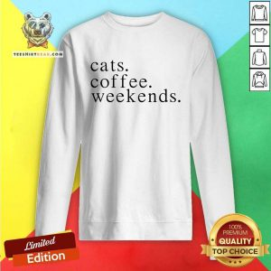 Lovely Cats Coffee Weekends Sweatshirt