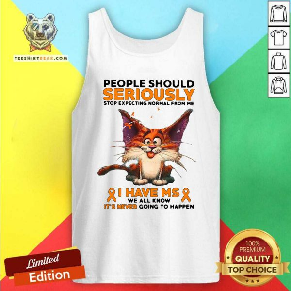 People Should Seriously Stop 1 Expecting Normal From Me Cat Tank Top - Design by Teeshirtbear.com