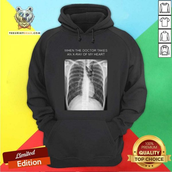 Hot When The Doctor Takes An Xray Of My Heart German Hoodie
