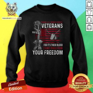 Official Veteran Their Blood That Paid For Your Freedom Sweatshirt