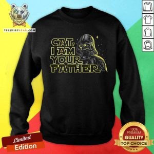 Cat I Am Your Father Sweatshirt