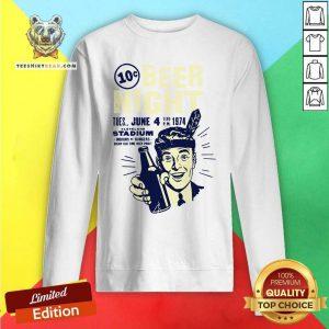 Funny Ten Cent Beer Night Sweatshirt