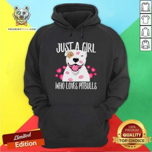 Just A Girl Who Loves Pitbulls Hoodie