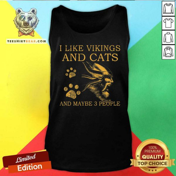 I Like Vikings And Cats And Maybe 3 People Tank Top